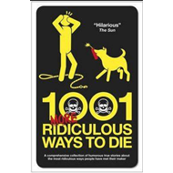 1001 More Ridiculous Ways to Die (BOK)