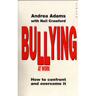 Bullying at Work: How to Confront and Overcome it (BOK)
