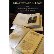 Shakespeare & Love: The Inside Story of the Book Crime That Stunned the World (BOK)