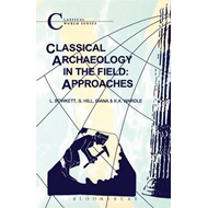Classical Archaeology in the Field: Approaches (BOK)