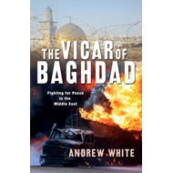 The Vicar of Baghdad: Fighting for Peace in the Middle East (BOK)