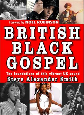 British Black Gospel: The Foundations of This Vibrant UK Sound (BOK)