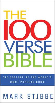 100 Verse Bible: The Essence of the Worlds Most Powerful Book (BOK)