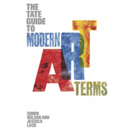 The Tate Guide to Modern Art Terms (BOK)