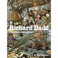 Richard Dadd: The Artist and the Asylum (BOK)