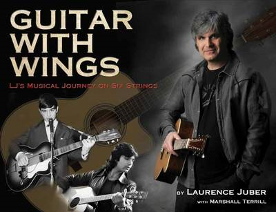 Guitar with Wings: WLJ's Musical Journey on Six Strings (BOK)