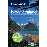 Live & Work in New Zealand: The Most Accurate, Practical and Comprehensive Guide to Living in New Ze (BOK)