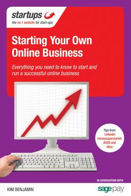 Starting Your Own Online Business: Everything You Need to Know to Start and Run a Successful Online (BOK)