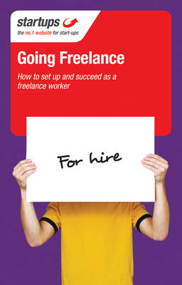 Startups: Going Freelance: How to Set Up and Succeed as a Freelance Worker (BOK)