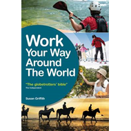 Work Your Way Around the World: The Globetrotters Bible (BOK)