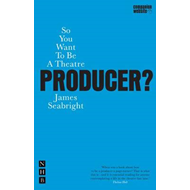 So You Want To Be A Theatre Producer? (BOK)
