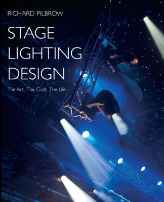 Stage Lighting Design The Art, The Craft, The Life (BOK)