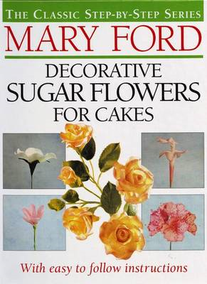 Decorative Sugar Flowers for Cakes (BOK)