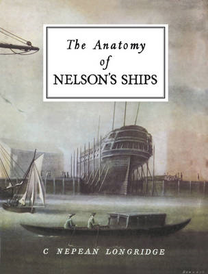 The Anatomy of Nelson's Ships (BOK)