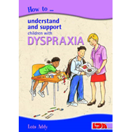 How to Understand and Support Children with Dyspraxia (BOK)