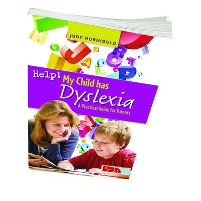 Help! My Child Has Dyslexia: A Practical Guide for Parents (BOK)