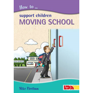 How to Support Children Moving School (BOK)