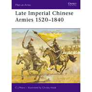 Late Imperial Chinese Armies, 1520-1840 (BOK)