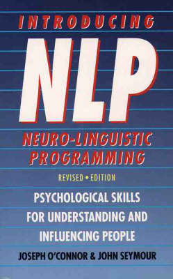 Introducing Neuro-linguistic Programming: Psychological Skills for Understanding and Influencing People (BOK)