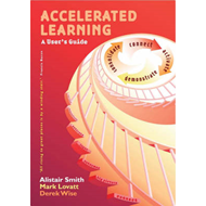 Accelerated Learning: A User's Guide (BOK)