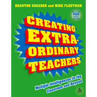 Creating Extra-ordinary Teachers: Multiple Intelligences in the Classroom and Beyond (BOK)