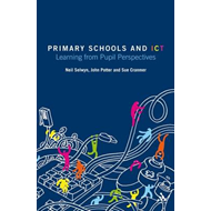 Primary Schools and ICT: Learning from Pupil Perspectives (BOK)