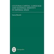 Cultural Capital, Language and National Identity in Imperial Spain (BOK)