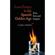 Love Poetry in the Spanish Golden Age (BOK)