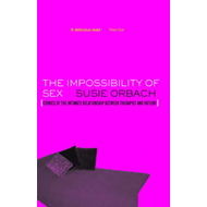 The Impossibility of Sex: Stories of the Intimate Relationship Between Therapist and Client (BOK)