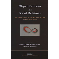 Object Relations and Social Relations: The Implications of the Relational Turn in Psychoanalysis (BOK)