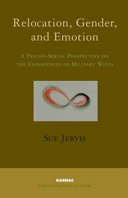Relocation, Gender and Emotion: A Psycho-social Perspective on the Experiences of Military Wives (BOK)
