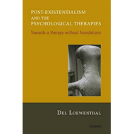 Post-existentialism and the Psychological Therapies: Towards a Therapy without Foundations (BOK)