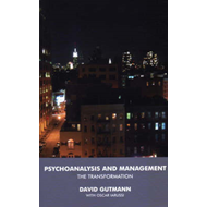 Psychoanalysis and Management: The Transformation (BOK)