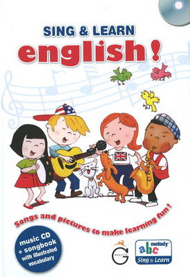 Sing and Learn English!: Songs and Pictures to Make Learning Fun! (BOK)