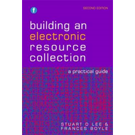 Building an Electronic Resource Collection: A Practical Guide (BOK)