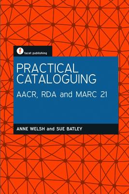 Practical Cataloguing: AACR, RDA and MARC21 (BOK)