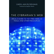 The Cybrarian's Web: An A - Z Guide to 101 Free Web 2.0 Tools and Other Resources (BOK)