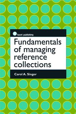 Fundamentals of Managing Reference Collections (BOK)