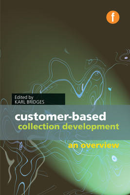 Customer-based Collection Development: An Overview (BOK)