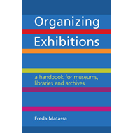 Organizing Exhibitions: A Handbook for Museums, Libraries and Archives (BOK)