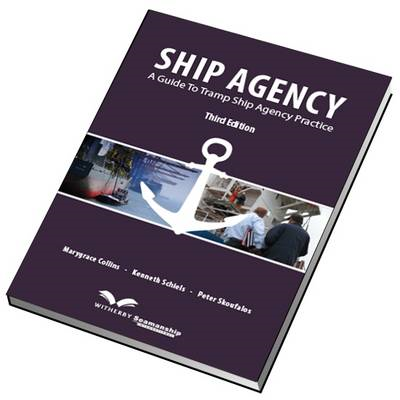 Ship Agency: A Guide to Tramp Ship Agency Practice (BOK)