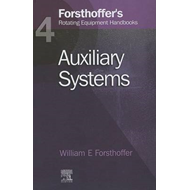 Forsthoffer's Rotating Equipment Handbooks: v. 4: Auxiliary Equipment (BOK)