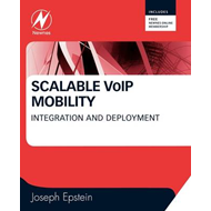 Scalable VoIP Mobility: Integration and Deployment (BOK)