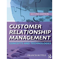 Customer Relationship Management: Concepts and Technologies (BOK)