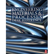 Engineering Materials and Processes Desk Reference (BOK)
