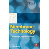 Membrane Technology: A Practical Guide to Membrane Technology and Applications in Food and Bioproces (BOK)