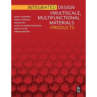 Integrated Design of Multiscale, Multifunctional Materials and Products (BOK)
