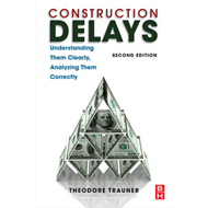 Construction Delays: Understanding Them Clearly, Analyzing Them Correctly (BOK)