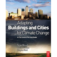Adapting Buildings and Cities for Climate Change: A 21st Century Survival Guide (BOK)