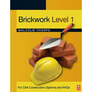 Brickwork Level 1: For CAA Construction Diploma and NVQs: Level 1 (BOK)